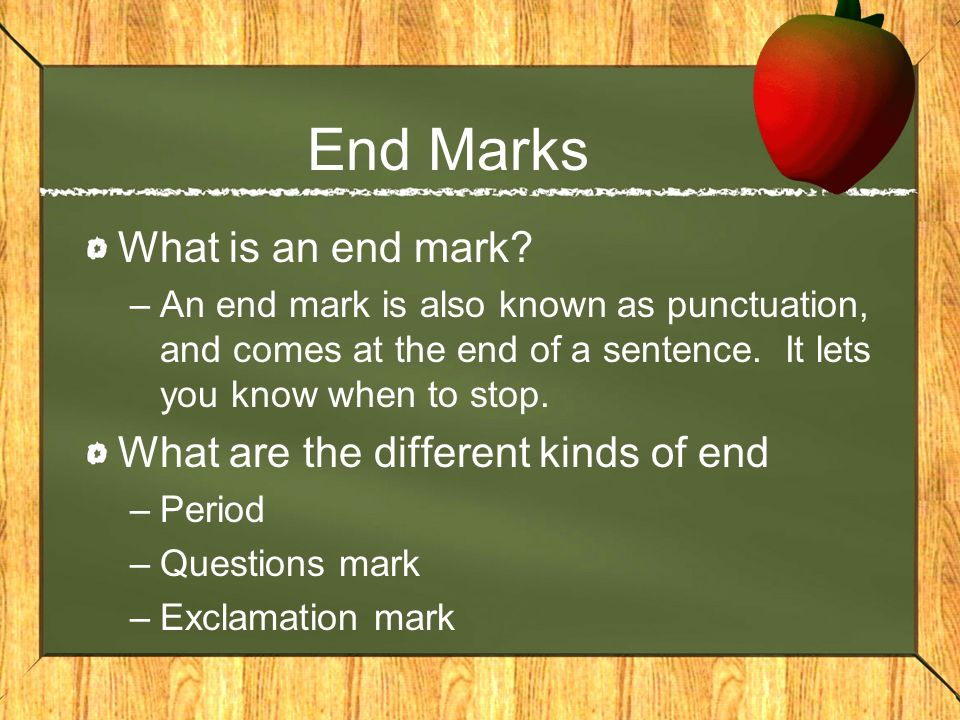 End Marks What is an end mark What are the different kinds of end