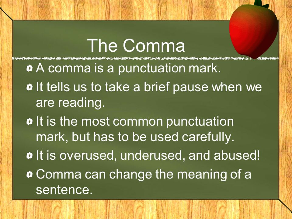 The Comma A comma is a punctuation mark.