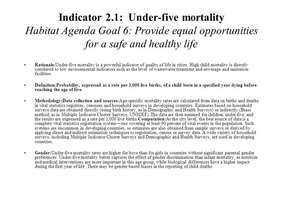 Indicator 2.1: Under-five mortality Habitat Agenda Goal 6: Provide equal opportunities for a safe and healthy life