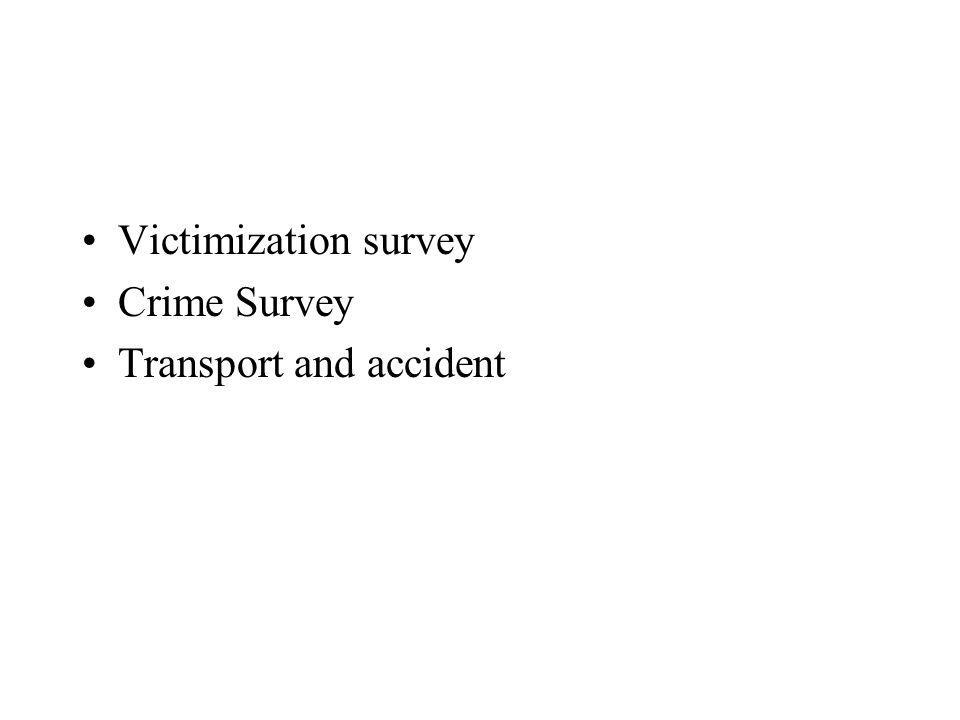 Victimization survey Crime Survey Transport and accident
