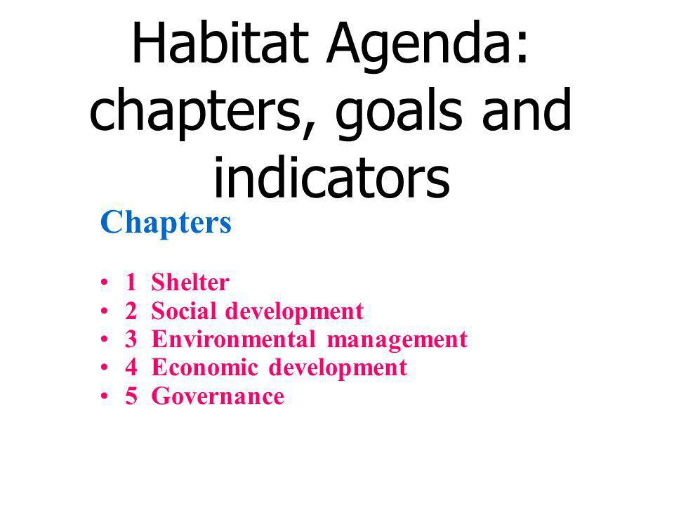 Habitat Agenda: chapters, goals and indicators
