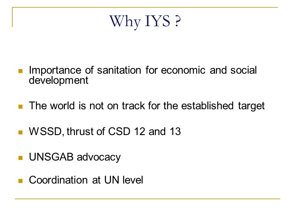 Why IYS Importance of sanitation for economic and social development