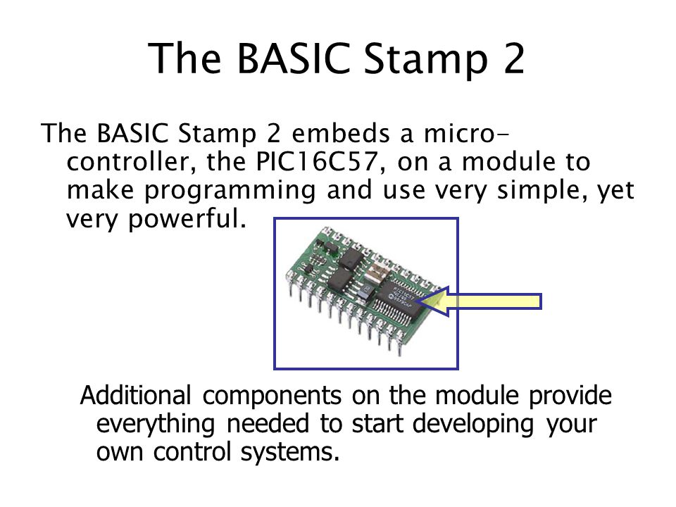 The BASIC Stamp 2 Embeds A Micro Controller PIC16C57