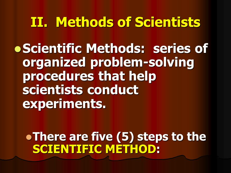 II. Methods of Scientists