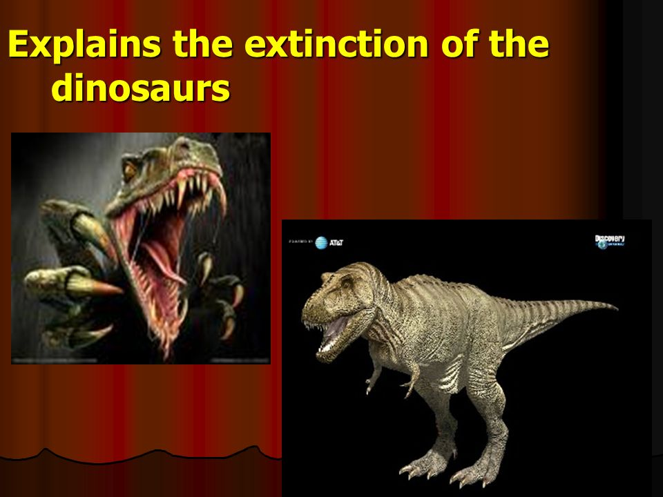 Explains the extinction of the dinosaurs