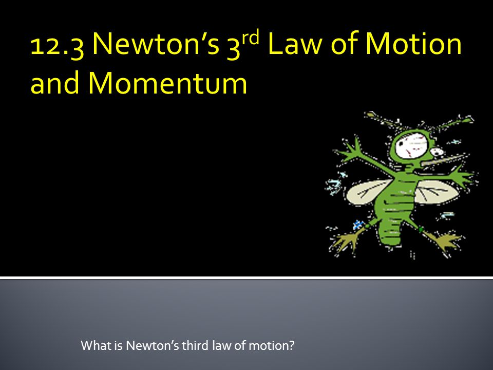 What is Newton's third law of motion