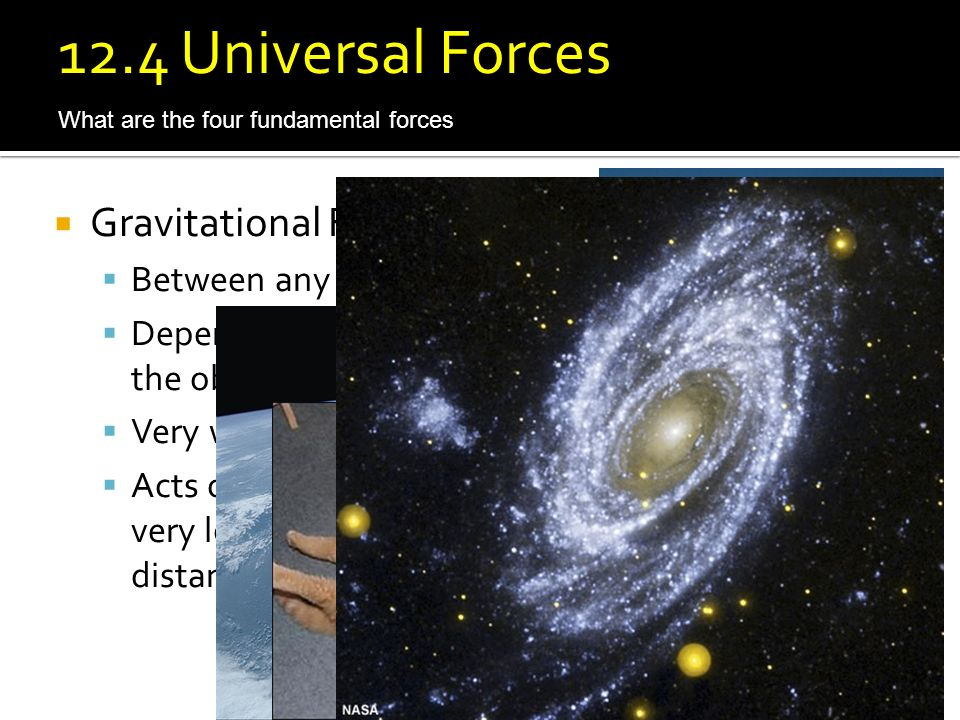 12.4 Universal Forces Gravitational Force