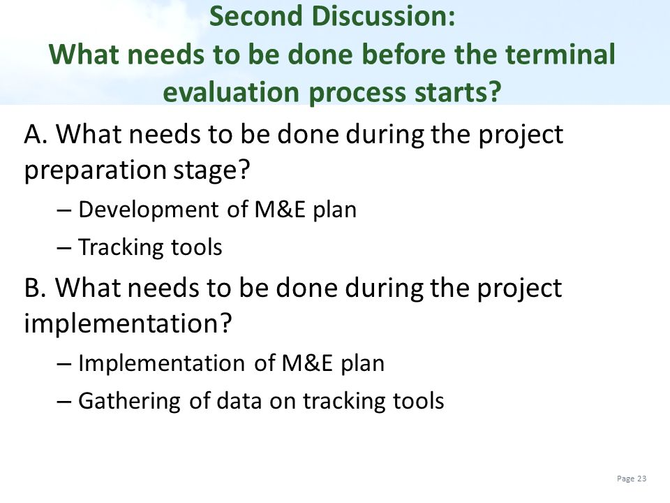 Second Discussion: What needs to be done before the terminal evaluation process starts