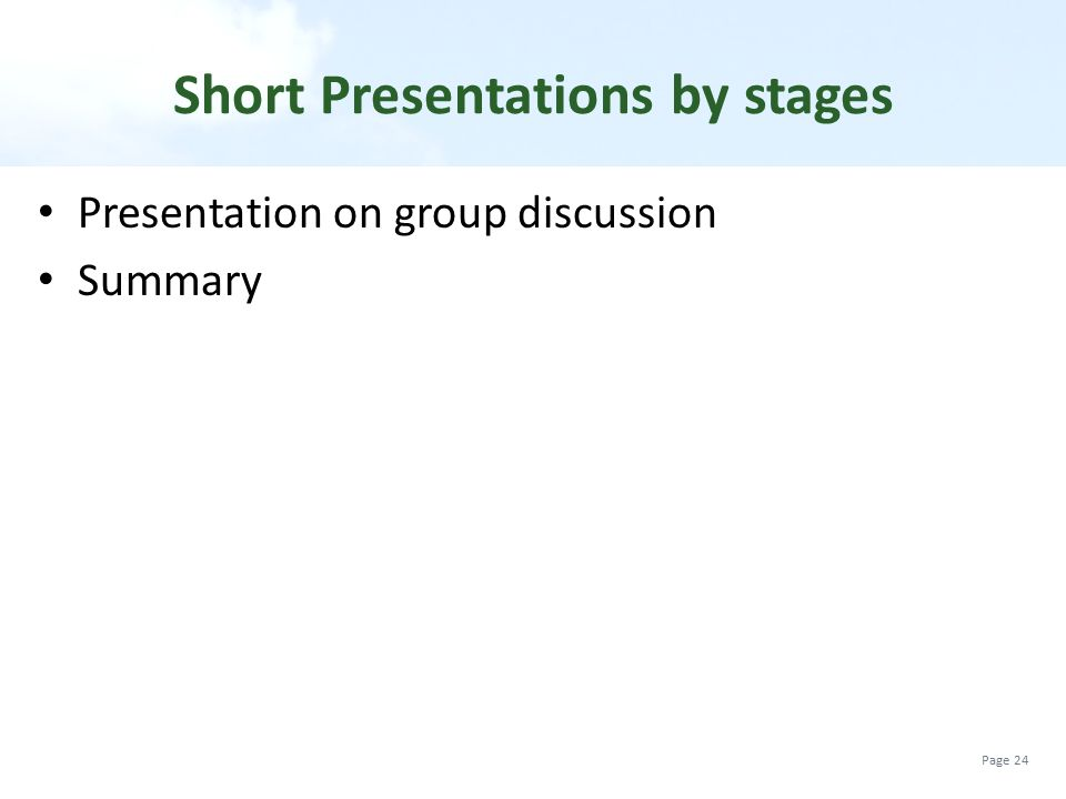 Short Presentations by stages