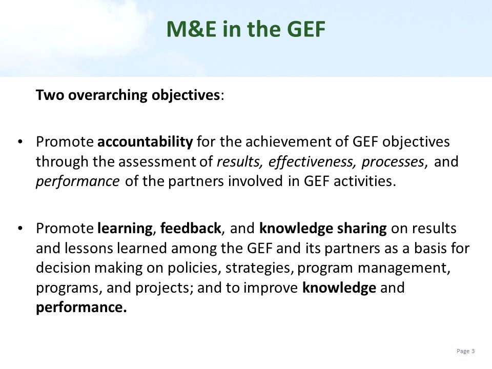 M&E in the GEF Two overarching objectives: