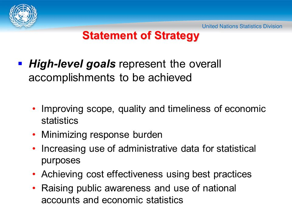 High-level goals represent the overall accomplishments to be achieved