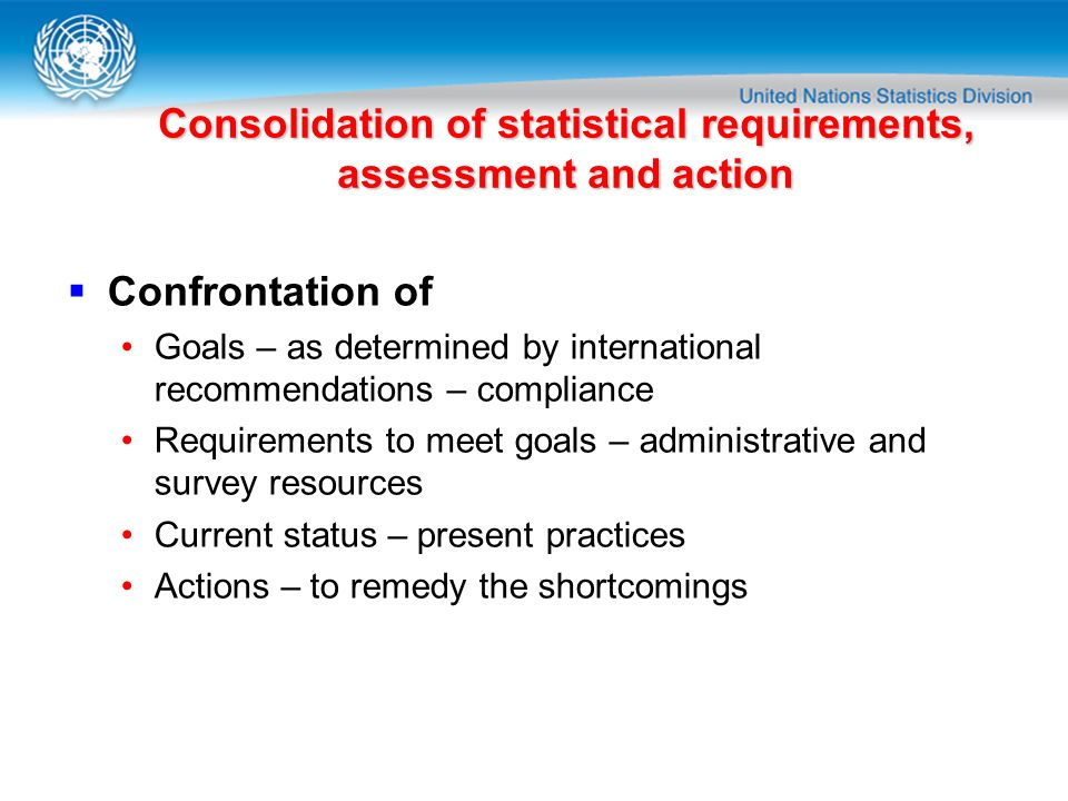 Consolidation of statistical requirements, assessment and action