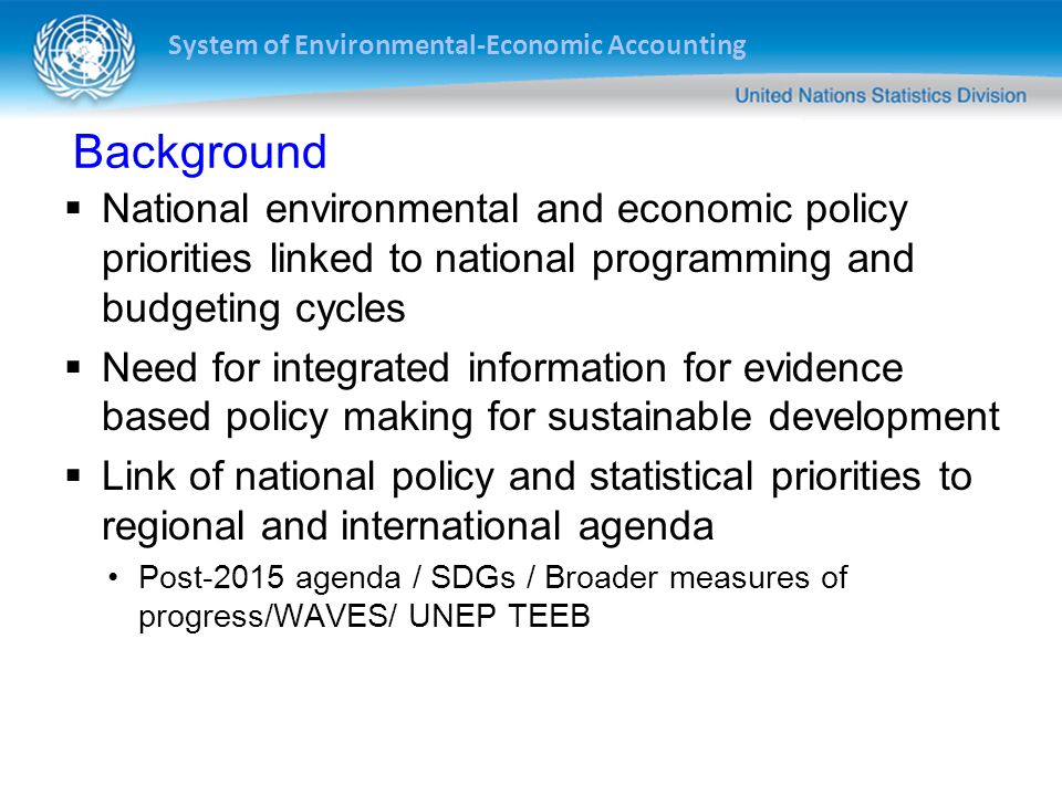 Background National environmental and economic policy priorities linked to national programming and budgeting cycles.