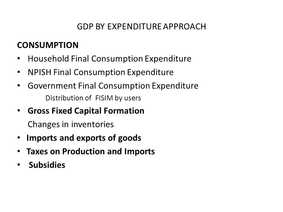GDP BY EXPENDITURE APPROACH