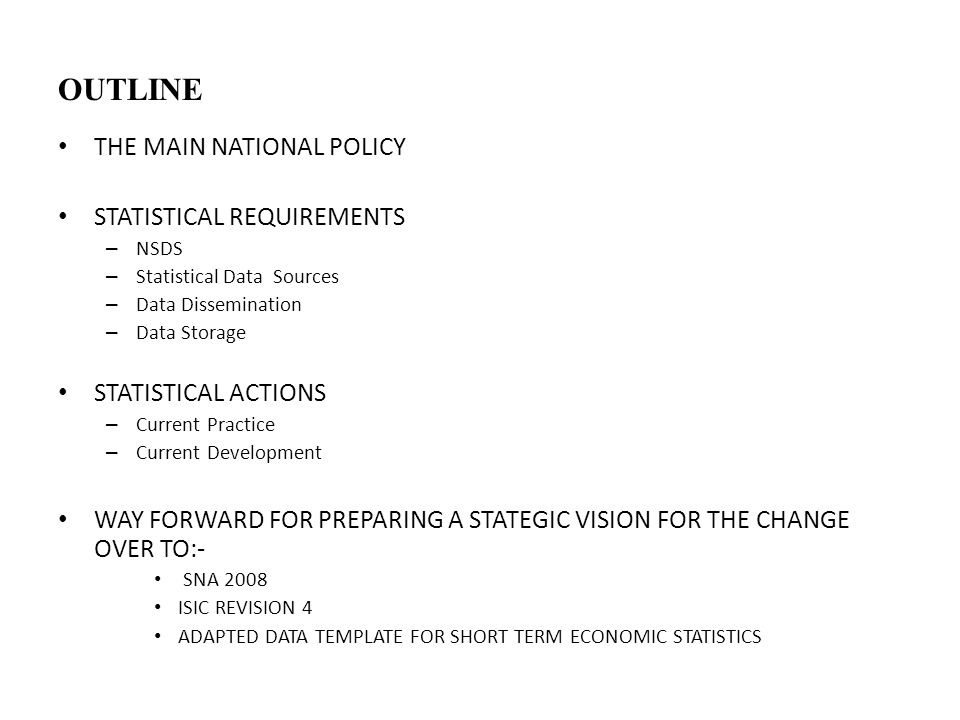 OUTLINE THE MAIN NATIONAL POLICY STATISTICAL REQUIREMENTS