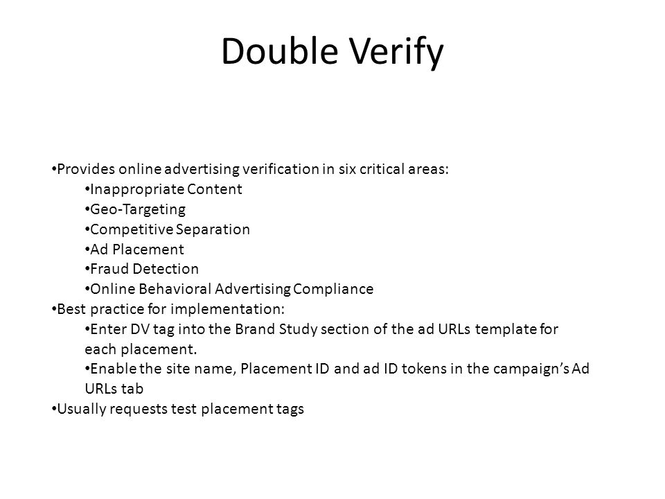 Double Verify Provides online advertising verification in six critical areas: Inappropriate Content.