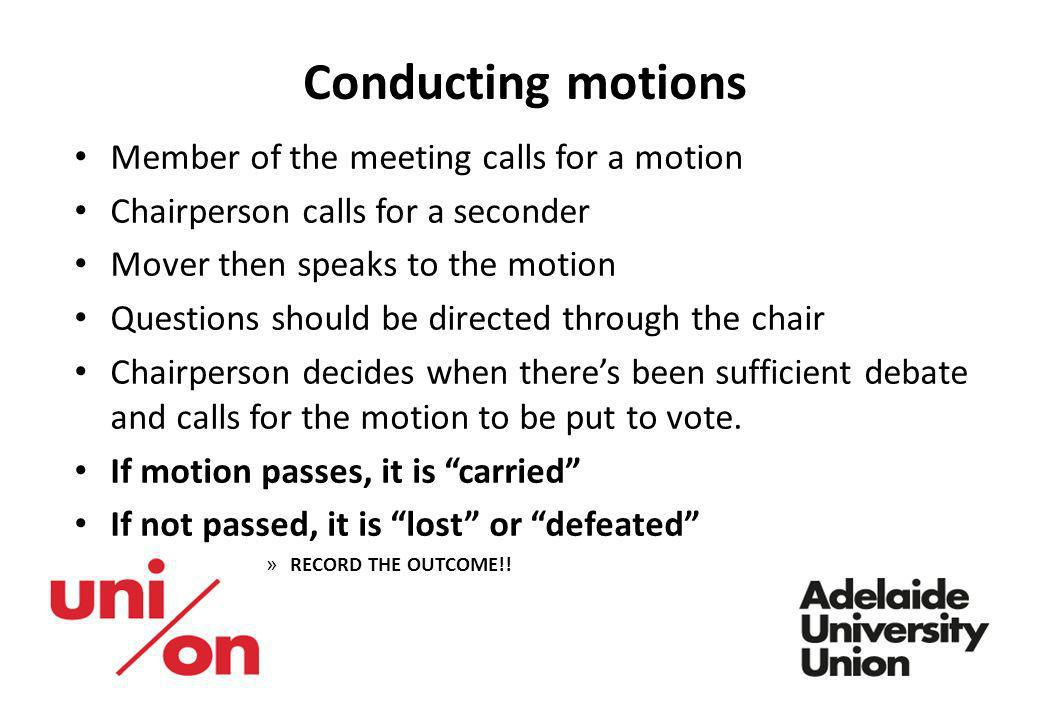 Conducting motions Member of the meeting calls for a motion