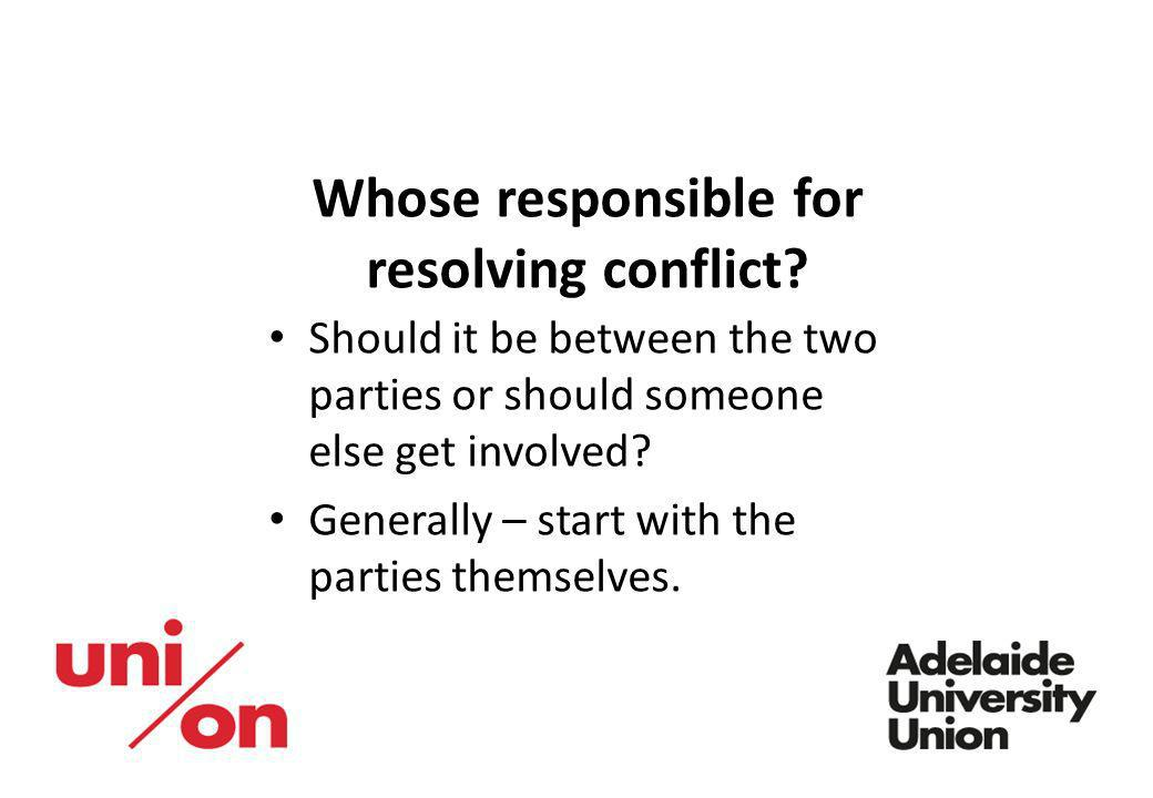 Whose responsible for resolving conflict