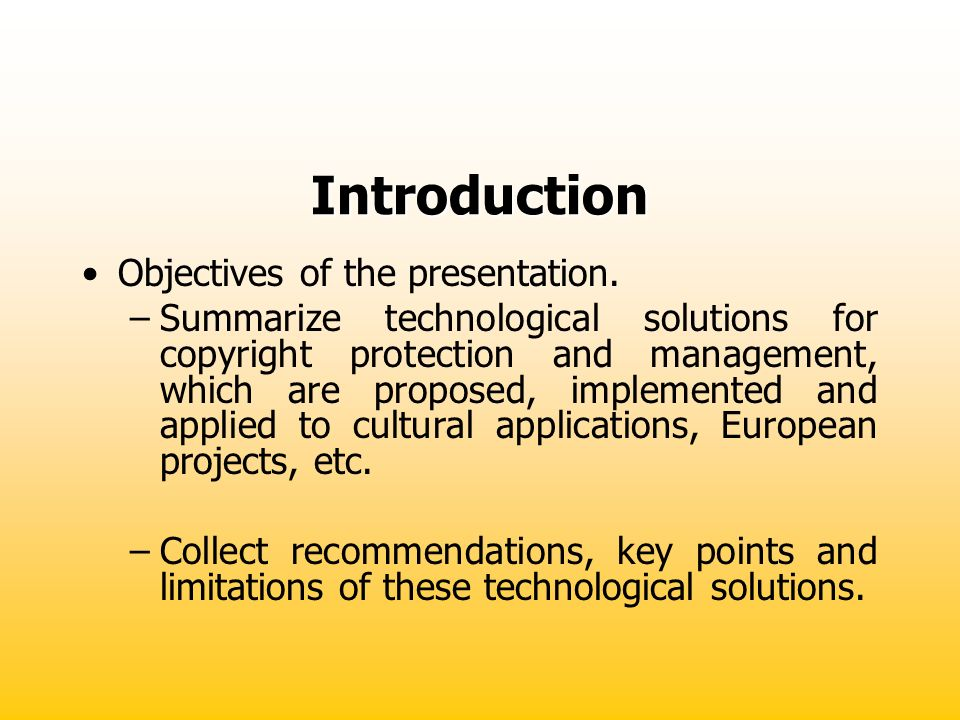 Introduction Objectives of the presentation.