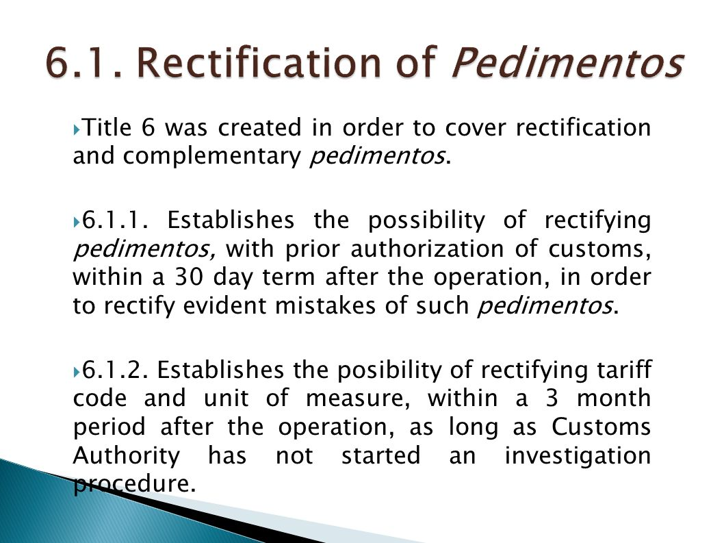 6.1. Rectification of Pedimentos