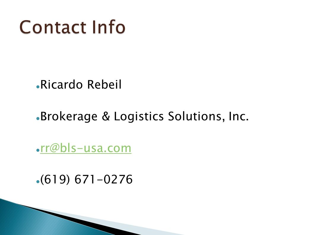 Contact Info Ricardo Rebeil Brokerage & Logistics Solutions, Inc. (619)