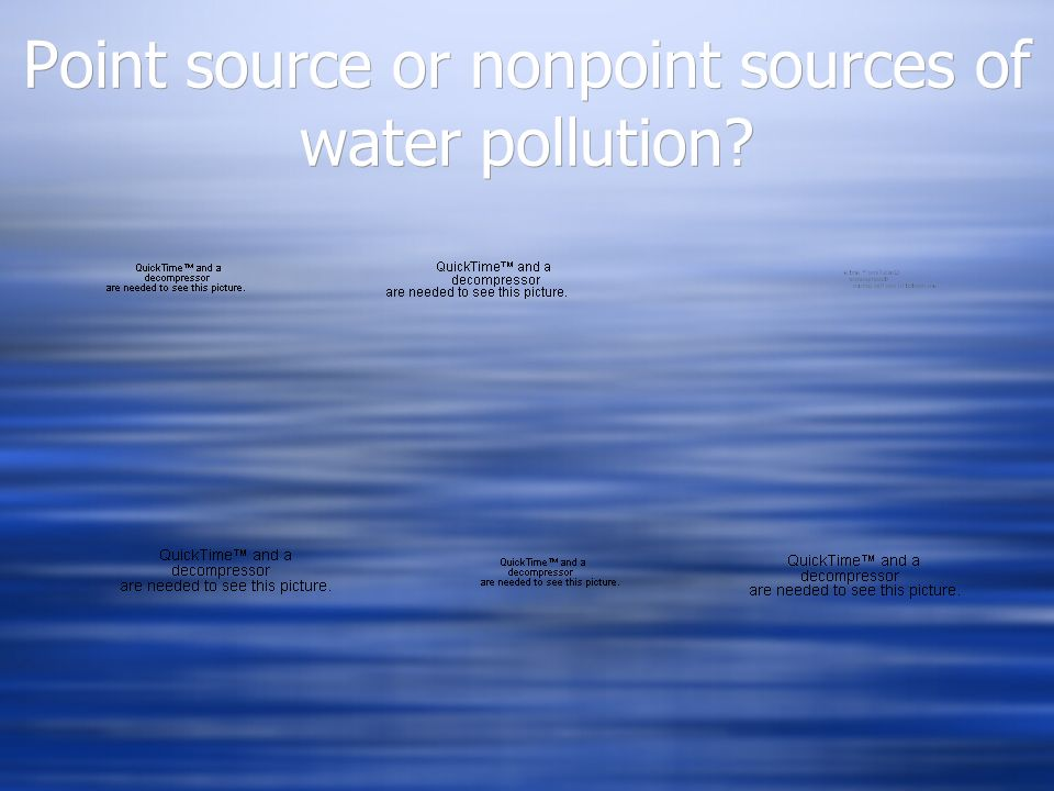 Point source or nonpoint sources of water pollution