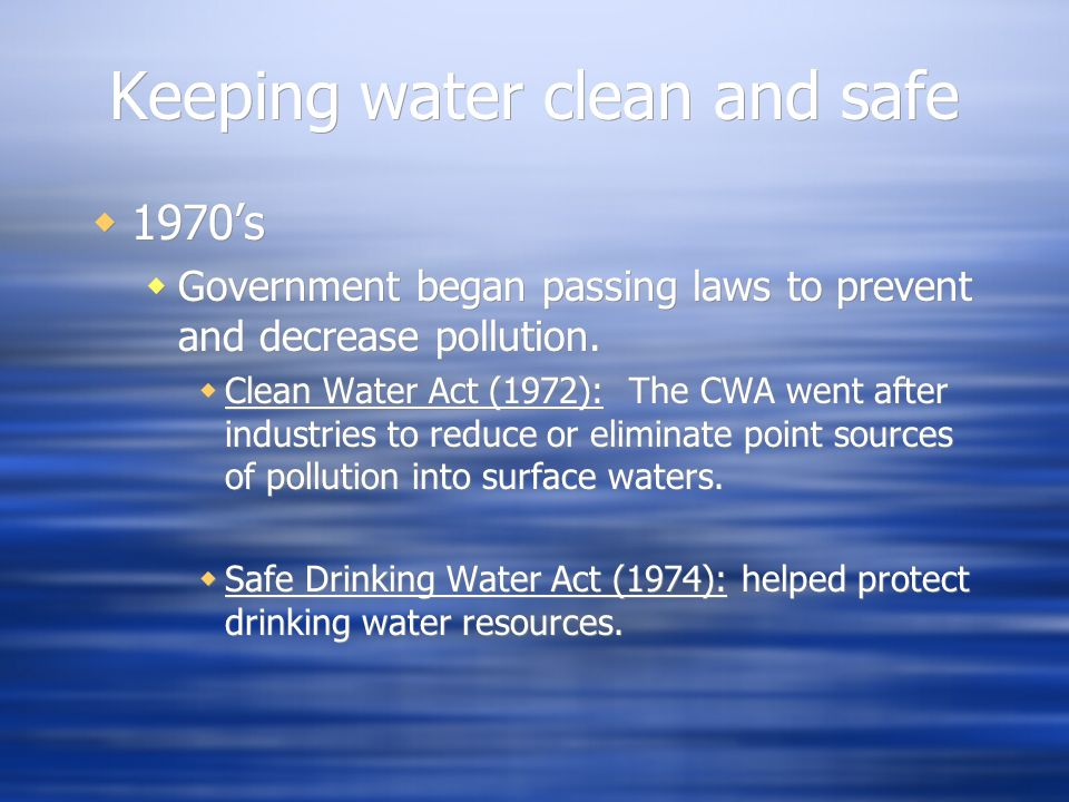 Keeping water clean and safe