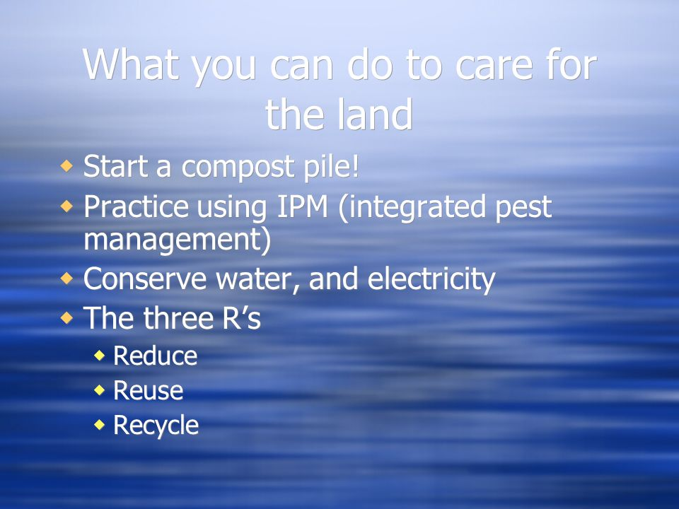 What you can do to care for the land