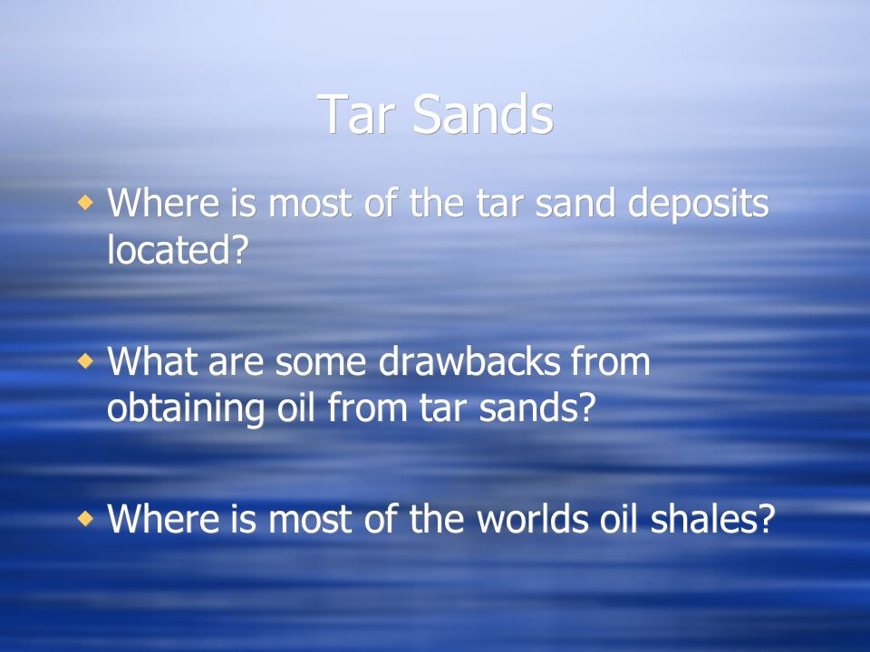 Tar Sands Where is most of the tar sand deposits located