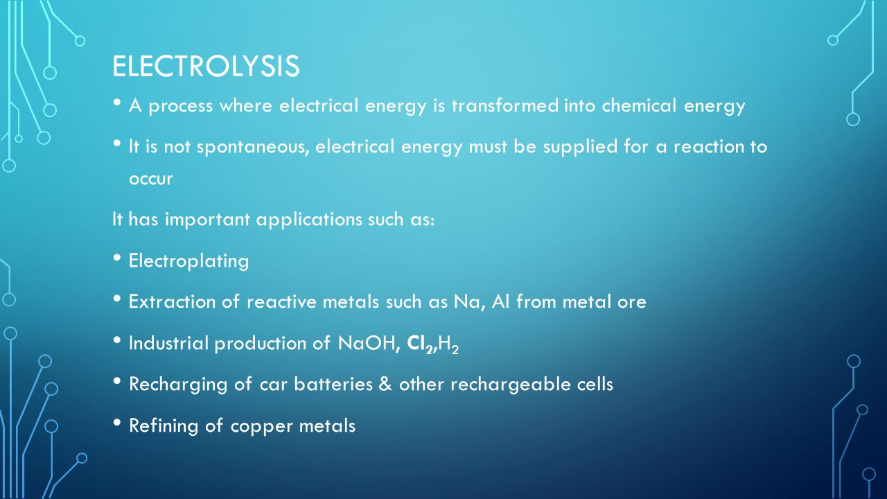Explain the process of electrolysis and its uses - ppt video