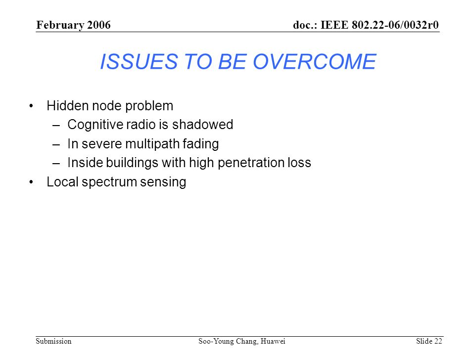 ISSUES TO BE OVERCOME Hidden node problem Cognitive radio is shadowed