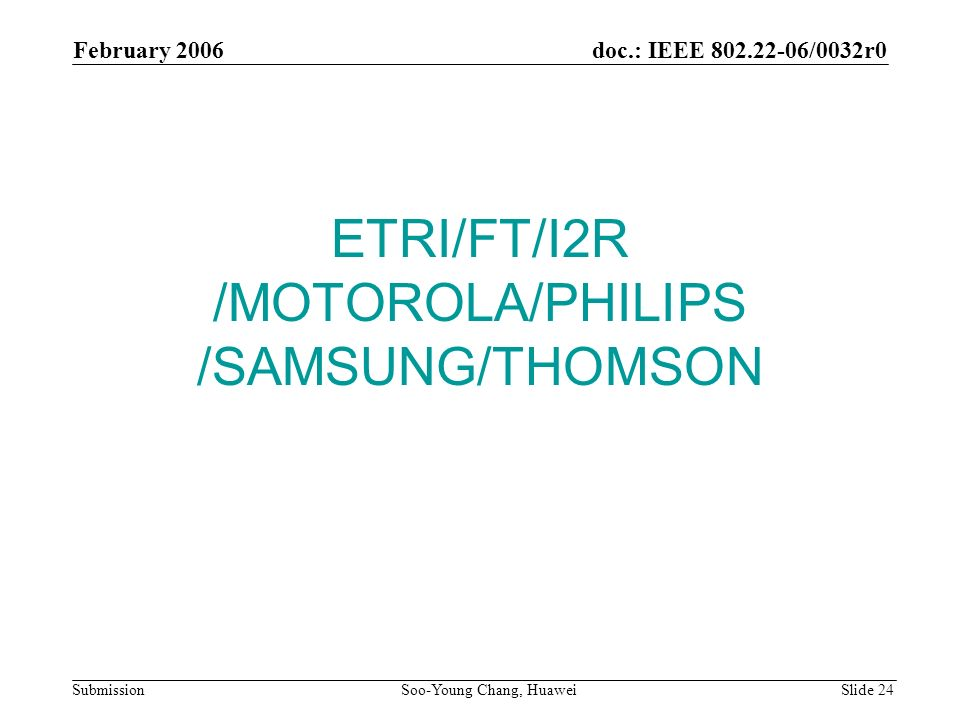 ETRI/FT/I2R /MOTOROLA/PHILIPS /SAMSUNG/THOMSON