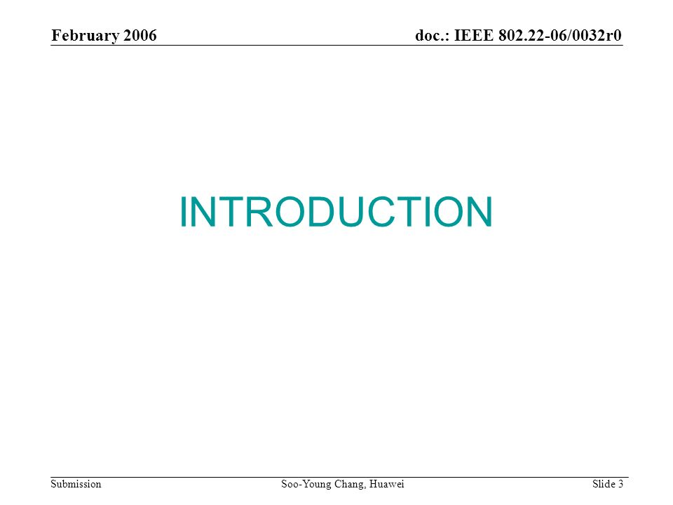 INTRODUCTION February 2006 doc.: IEEE 802.22-06/0032r0 Submission