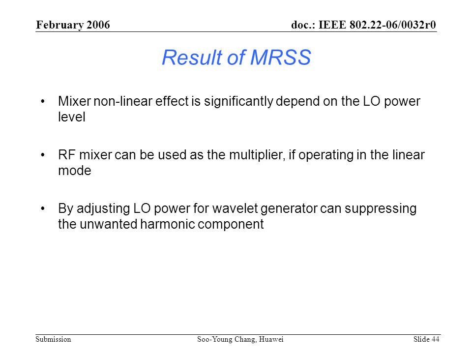 February 2006 doc.: IEEE 802.22-06/0032r0. Result of MRSS. Mixer non-linear effect is significantly depend on the LO power level.