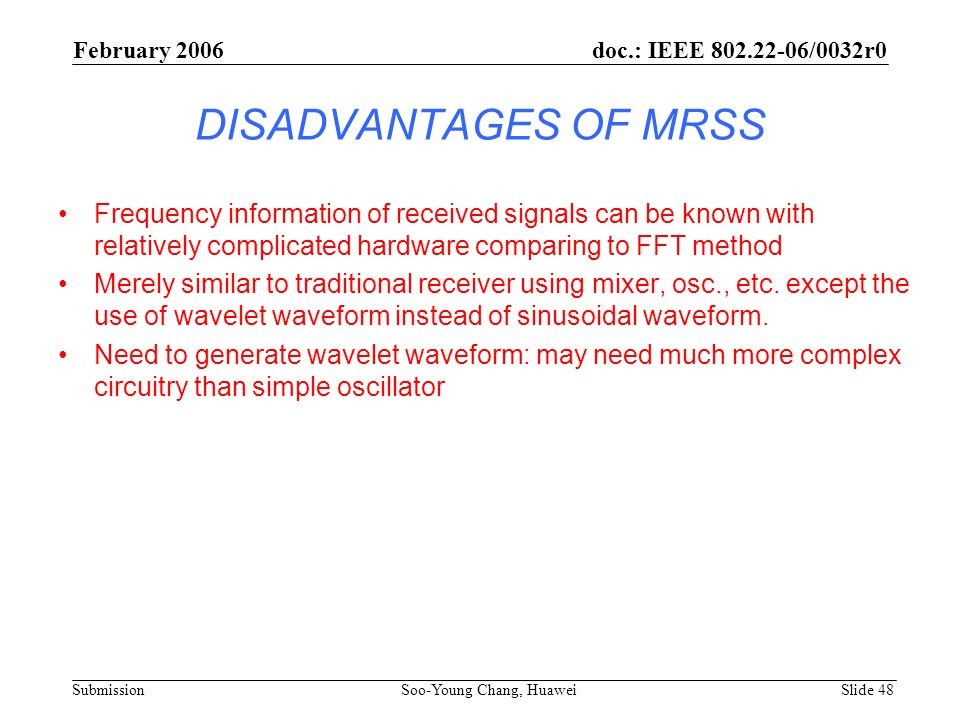 February 2006 doc.: IEEE 802.22-06/0032r0. DISADVANTAGES OF MRSS.