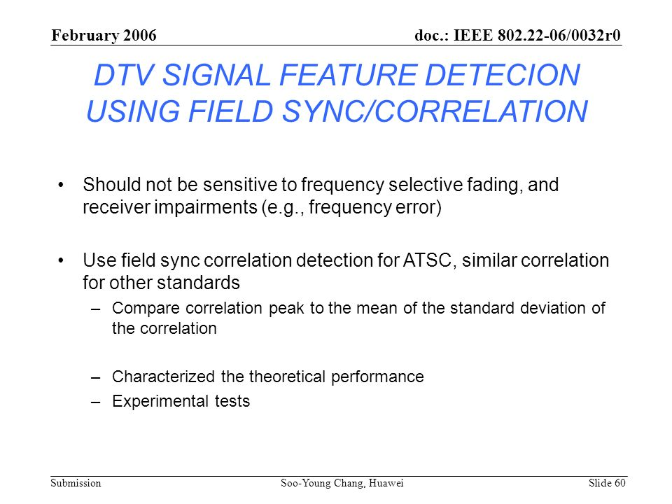 DTV SIGNAL FEATURE DETECION USING FIELD SYNC/CORRELATION
