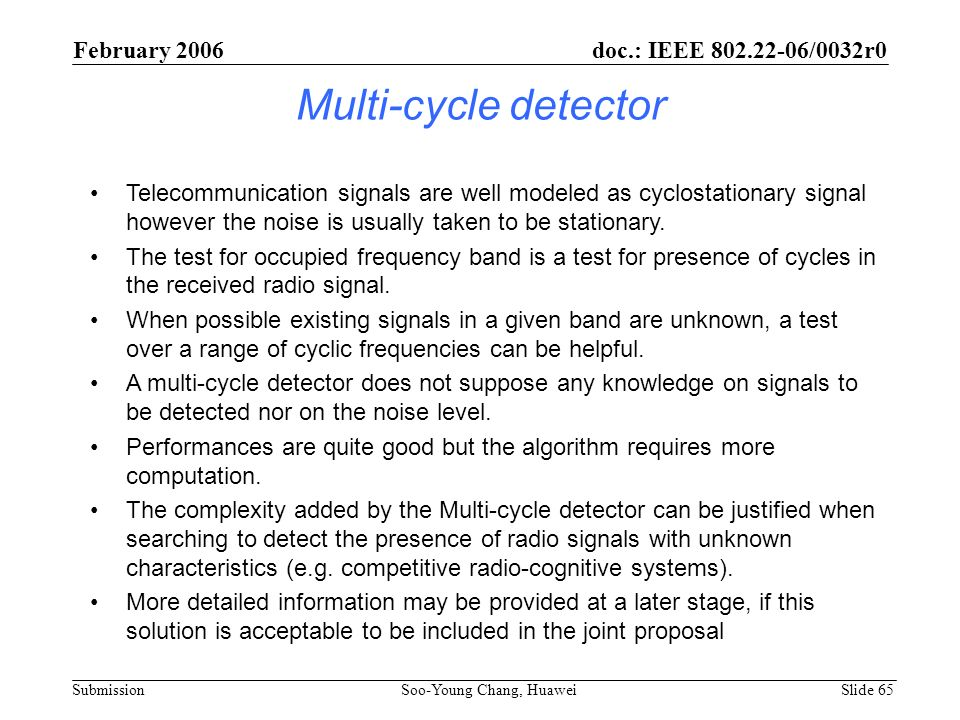 Multi-cycle detector February 2006 doc.: IEEE 802.22-06/0032r0