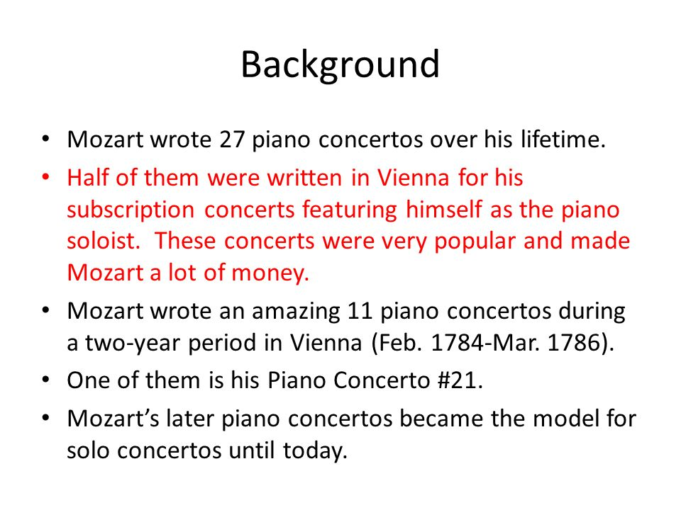 Background Mozart wrote 27 piano concertos over his lifetime.