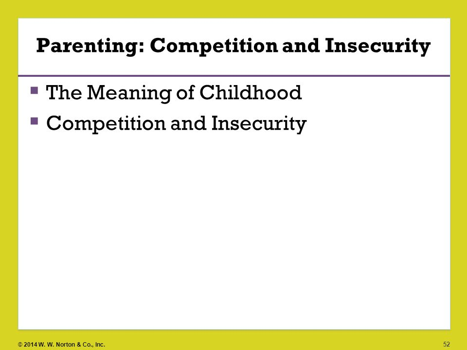 Parenting: Competition and Insecurity