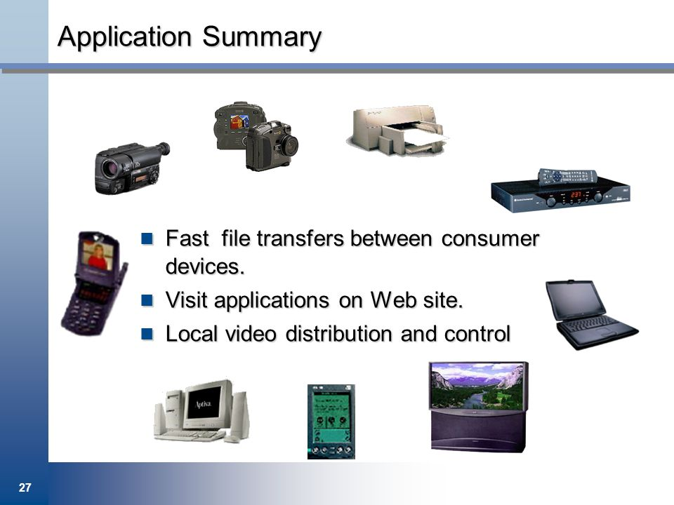 Application Summary Fast file transfers between consumer devices.