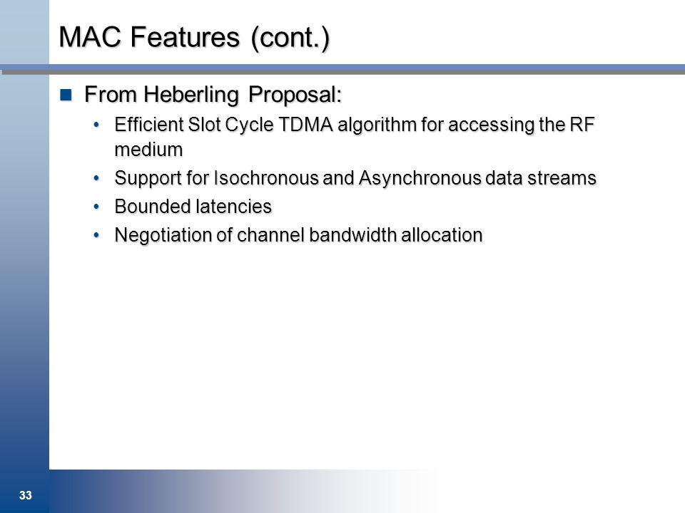 MAC Features (cont.) From Heberling Proposal: