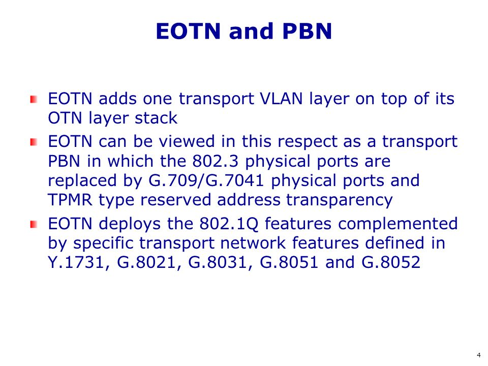 EOTN and PBN EOTN adds one transport VLAN layer on top of its OTN layer stack.