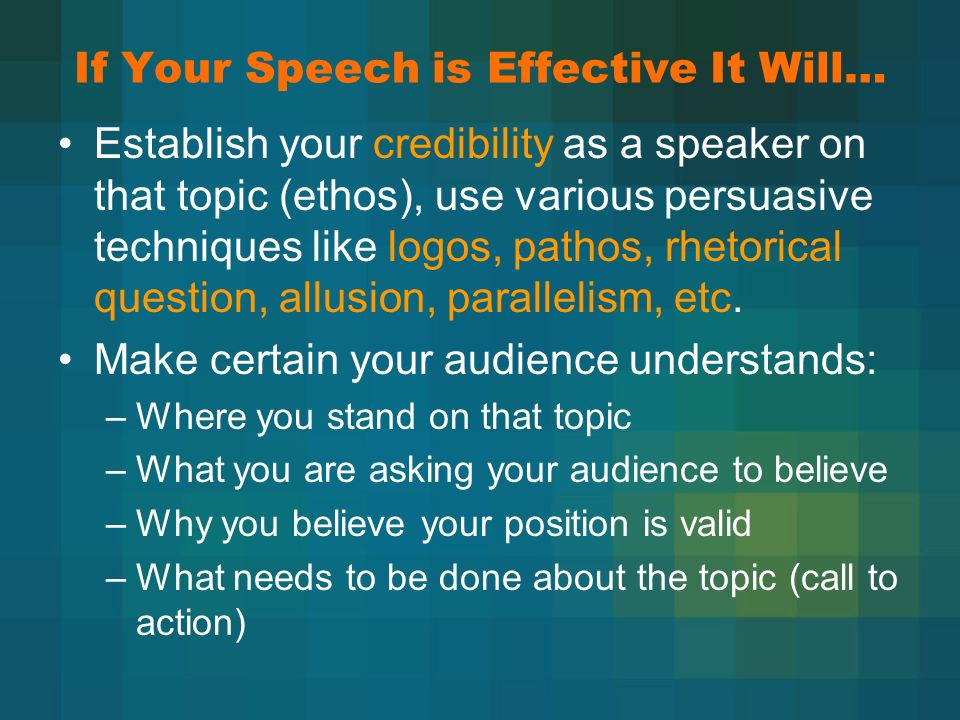 If Your Speech is Effective It Will…