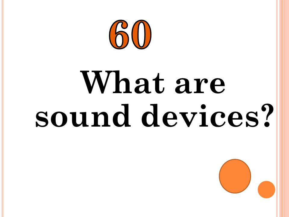 60 What are sound devices