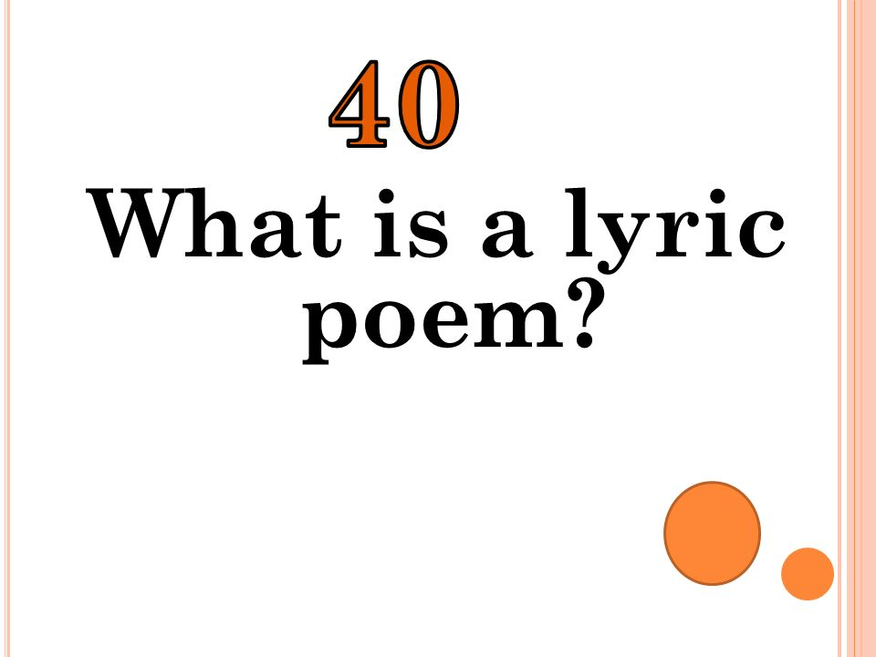 40 What is a lyric poem