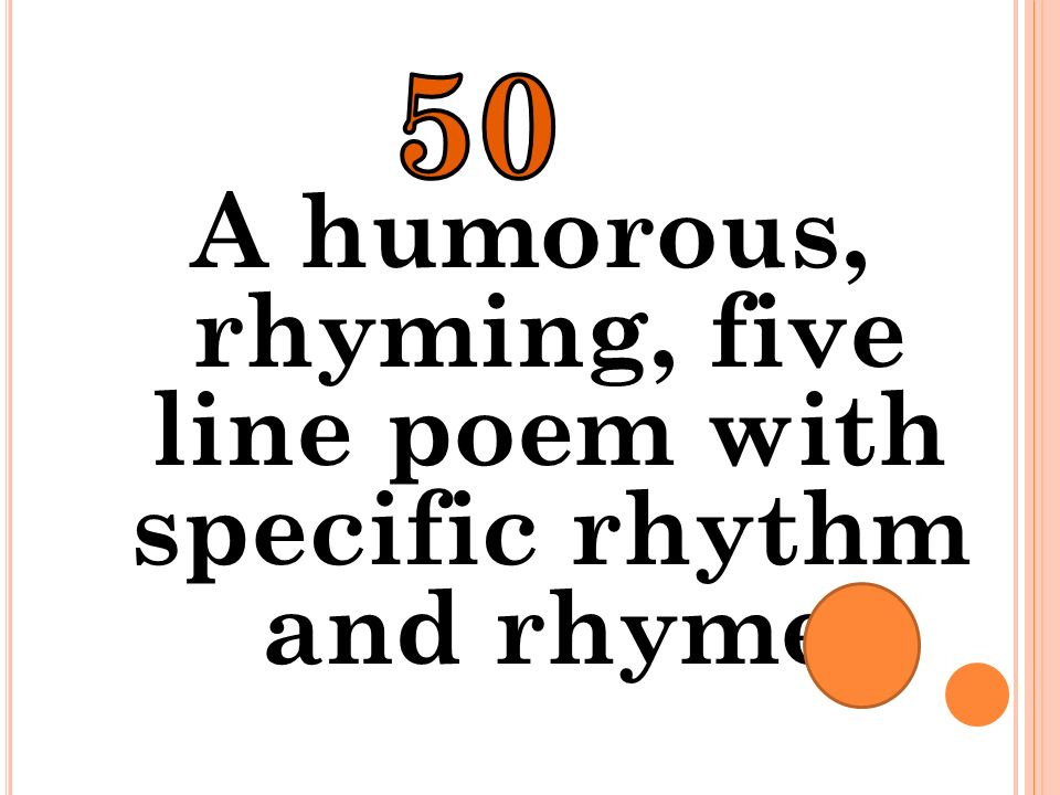 A humorous, rhyming, five line poem with specific rhythm and rhyme