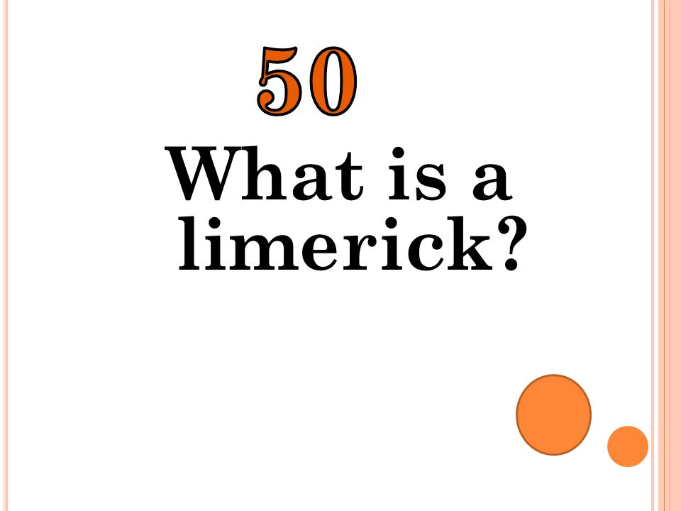 50 What is a limerick