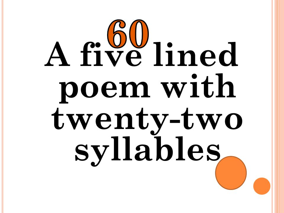 A five lined poem with twenty-two syllables