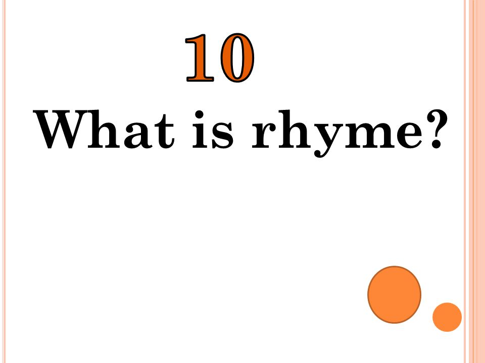 10 What is rhyme