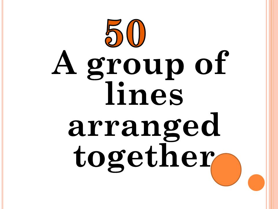 A group of lines arranged together